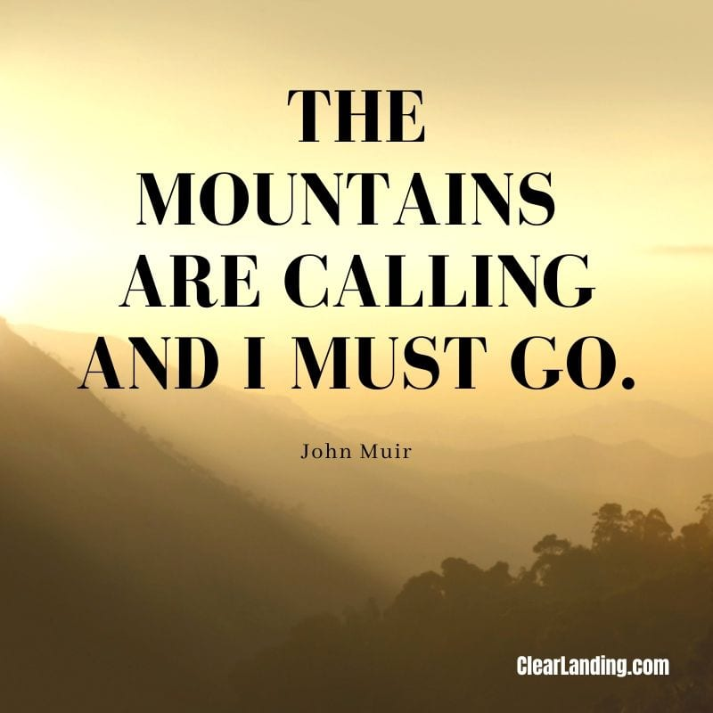 The mountains are calling and i must go nature meme by clear landing